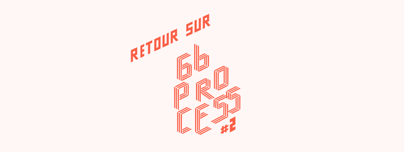 [RETOUR SUR] 6b Process #2