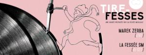 Tire-Fesses #2 by La Fessée Musicale et le 6b @ Le 6b