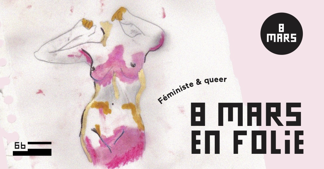 8 mars en folie : une journée féministe et queer