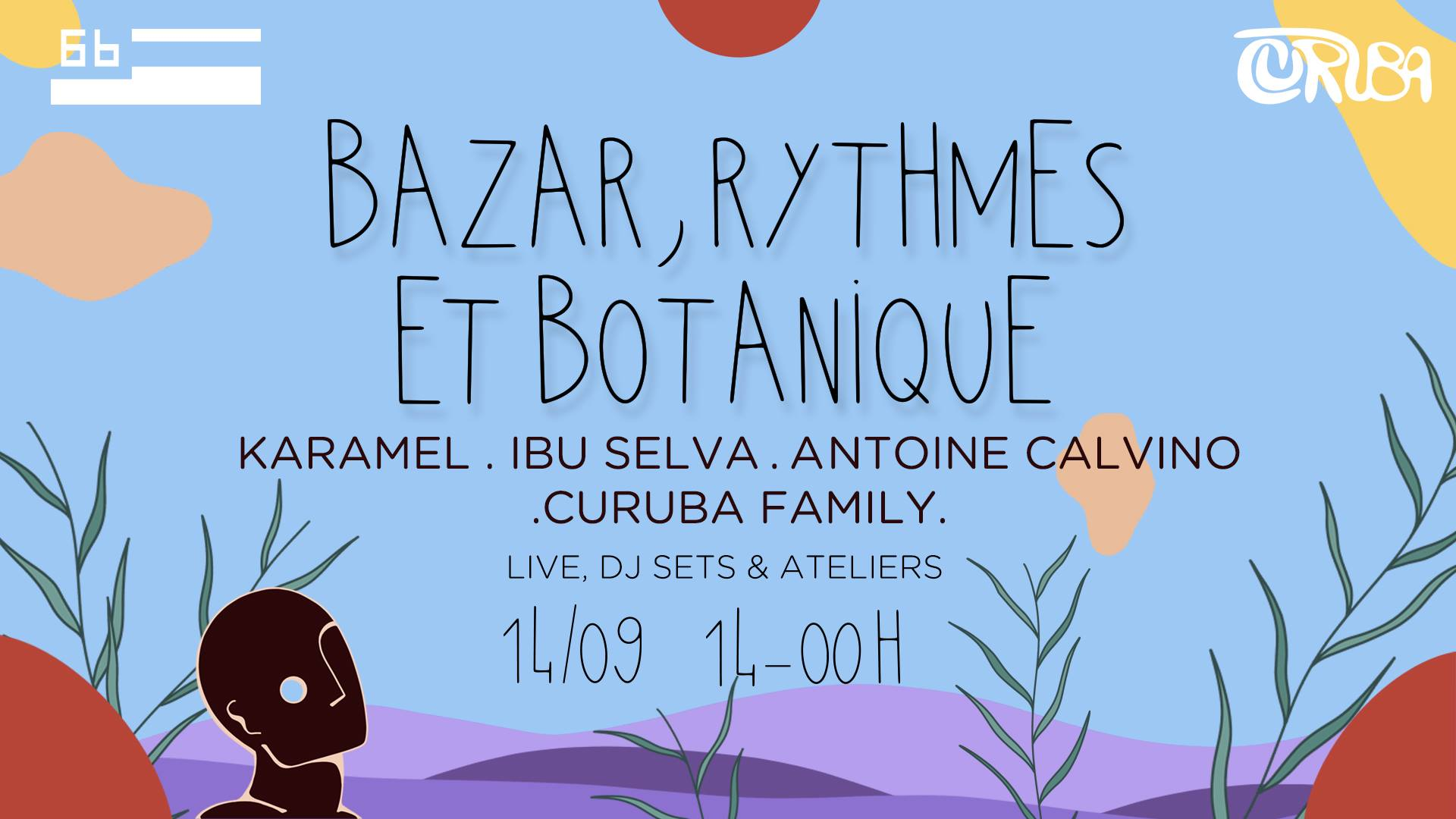 Bazar, Rythmes et Botanique
